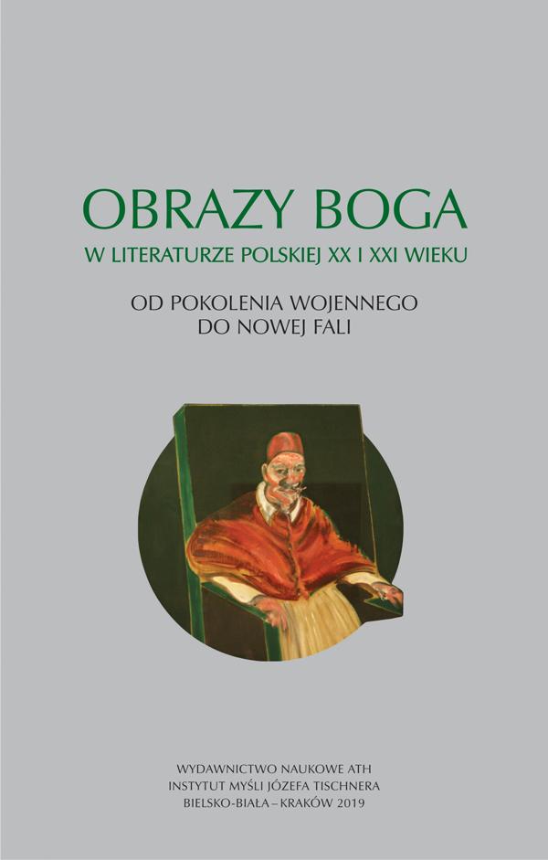 Obrazy Boga W Literaturze Polskiej Xx I Xxi Wieku Od Pokolenia Wojennego Do Nowej Fali